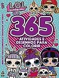 L.O.L. Surprise! - 365 Atividades e Desenhos Para Colorir