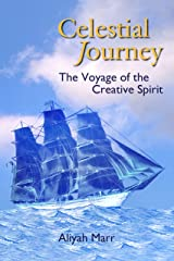 Celestial Journey: The Voyage of the Creative Spirit Kindle Edition