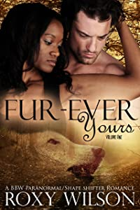 Fur-Ever Yours: A BBW Paranormal Shape Shifter Romance (The Protectors Book 1)