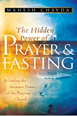 The Hidden Power of Prayer and Fasting Kindle Edition