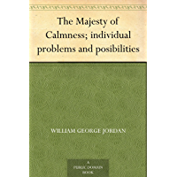 The Majesty of Calmness; individual problems and posibilities (English Edition)