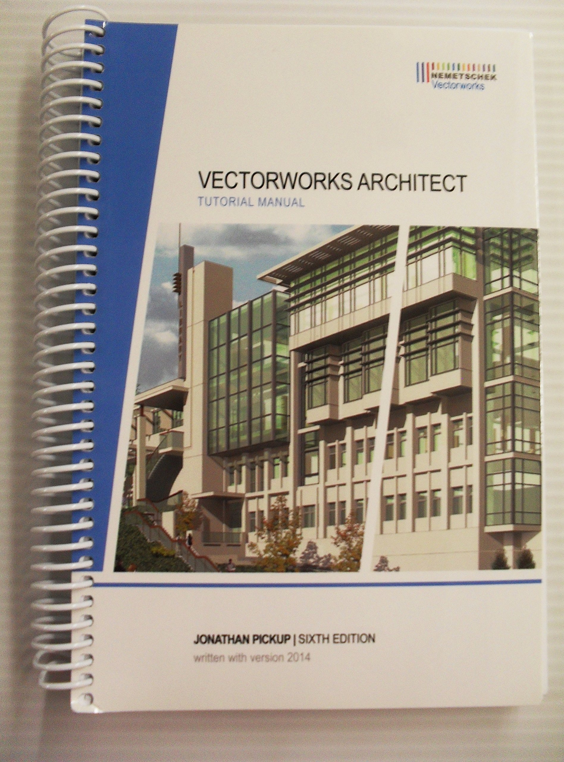 Vectorworks Architect Tutorial Manual, Sixth Edition: Jonathan Pickup:  9781940194066: Amazon.com: Books