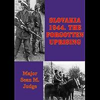 Slovakia 1944. The Forgotten Uprising