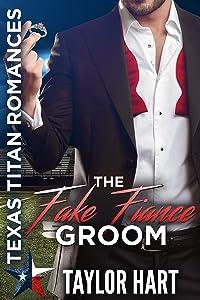 The Fake Fiance Groom: Texas Titan Romances: The Legendary Kent Brother Romances