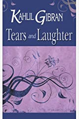 Tears and Laughter : Kahlil Gibran Kindle Edition