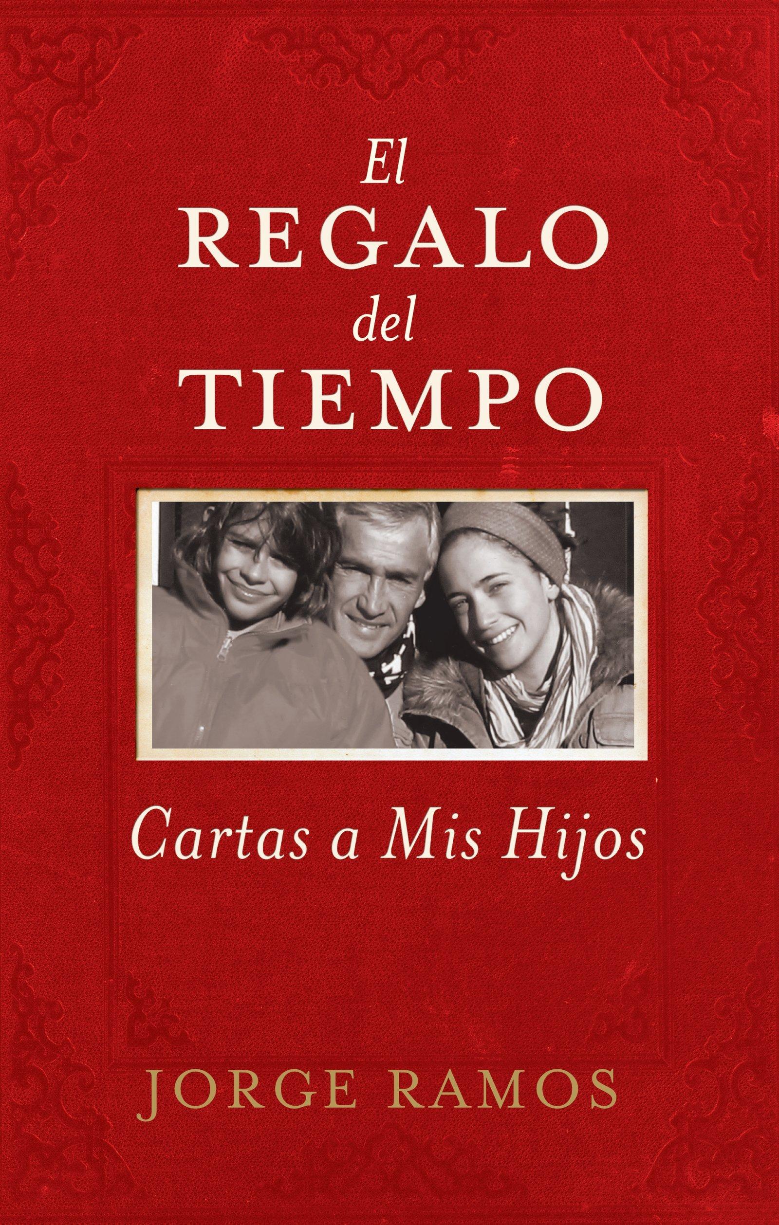 El Regalo del Tiempo: Cartas a mis hijos (Spanish Edition ...