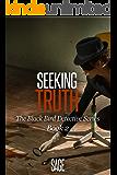 Seeking Truth (Black Bird Detective Mystery Series Book 2)