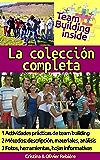 Team Building inside: la colección completa: ¡Crea y vive el espíritu del equipo!
