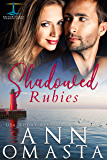 Shadowed Rubies: A small-town romance featuring a doctor and a firefighter (Brunswick Bay Harbor Gems Book 4)