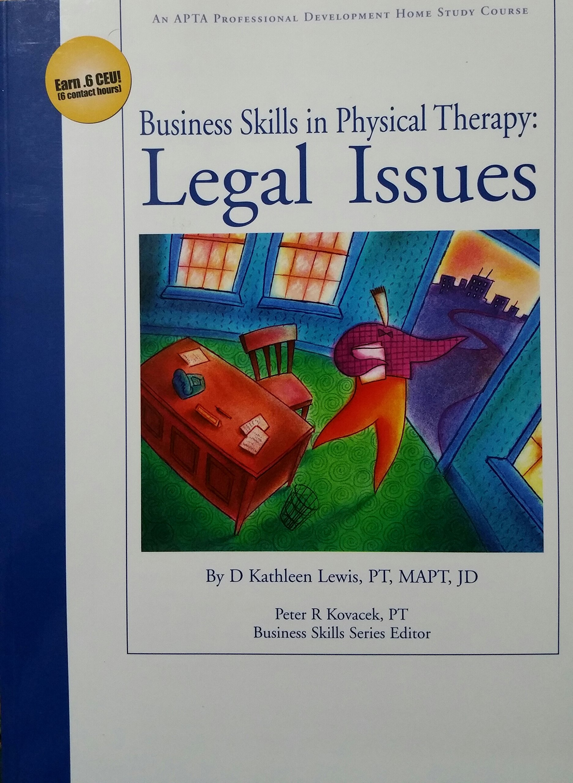 Home study course for physical therapy - Business Skills In Physical Therapy Legal Issues Pt Mapt Jd By D Kathleen Lewis 9781931369053 Amazon Com Books