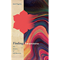 Finding Awareness: The Journey of Self-discovery (English Edition)