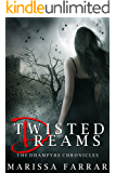Twisted Dreams (The Dhampyre Chronicles Book 1)