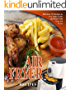 Air Fryer Recipes Cookbook: Delicious 123 Recipes to Fry, Bake, Grill, and Roast with Your Air Fryer( Air Fryer Cookbook, Oil Free Cookbook,Healthy Air Fryer Recipes)