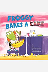 Froggy Bakes a Cake Kindle Edition