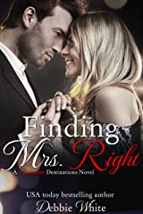 Finding Mrs. Right (Romantic Destinations Book 1)