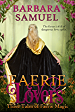 Faerie Lovers: Three Tales of Faerie Magic