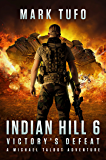 Indian Hill 6:  Victory's Defeat: A Michael Talbot Adventure