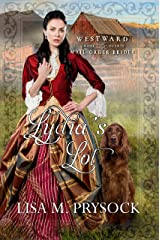 Lydia's Lot (Westward Home and Hearts Mail-Order Brides Book 7) Kindle Edition
