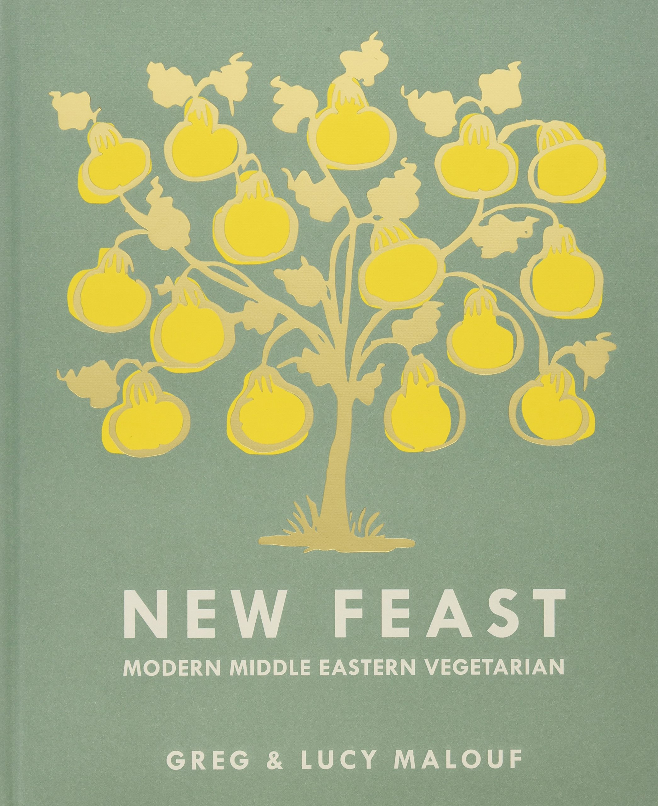 new feast modern middle eastern ve arian lucy malouf greg