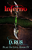 Inferno (LitRPG: Play to Live. Book # 4)