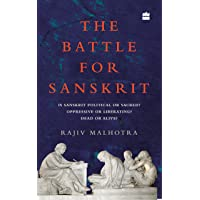 Battle for Sanskrit: Is Sanskrit Political or Sacred? Oppressive or Liberating? Dead or Alive?