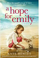 A Hope For Emily: An absolutely heartbreaking and gripping emotional page turner Kindle Edition