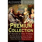 ALEXANDRE DUMAS Premium Collection - 27 Novels in One Volume: The Three Musketeers Series, The Marie Antoinette Novels, The C