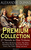 ALEXANDRE DUMAS Premium Collection - 27 Novels in One Volume: The Three Musketeers Series, The Marie Antoinette Novels…