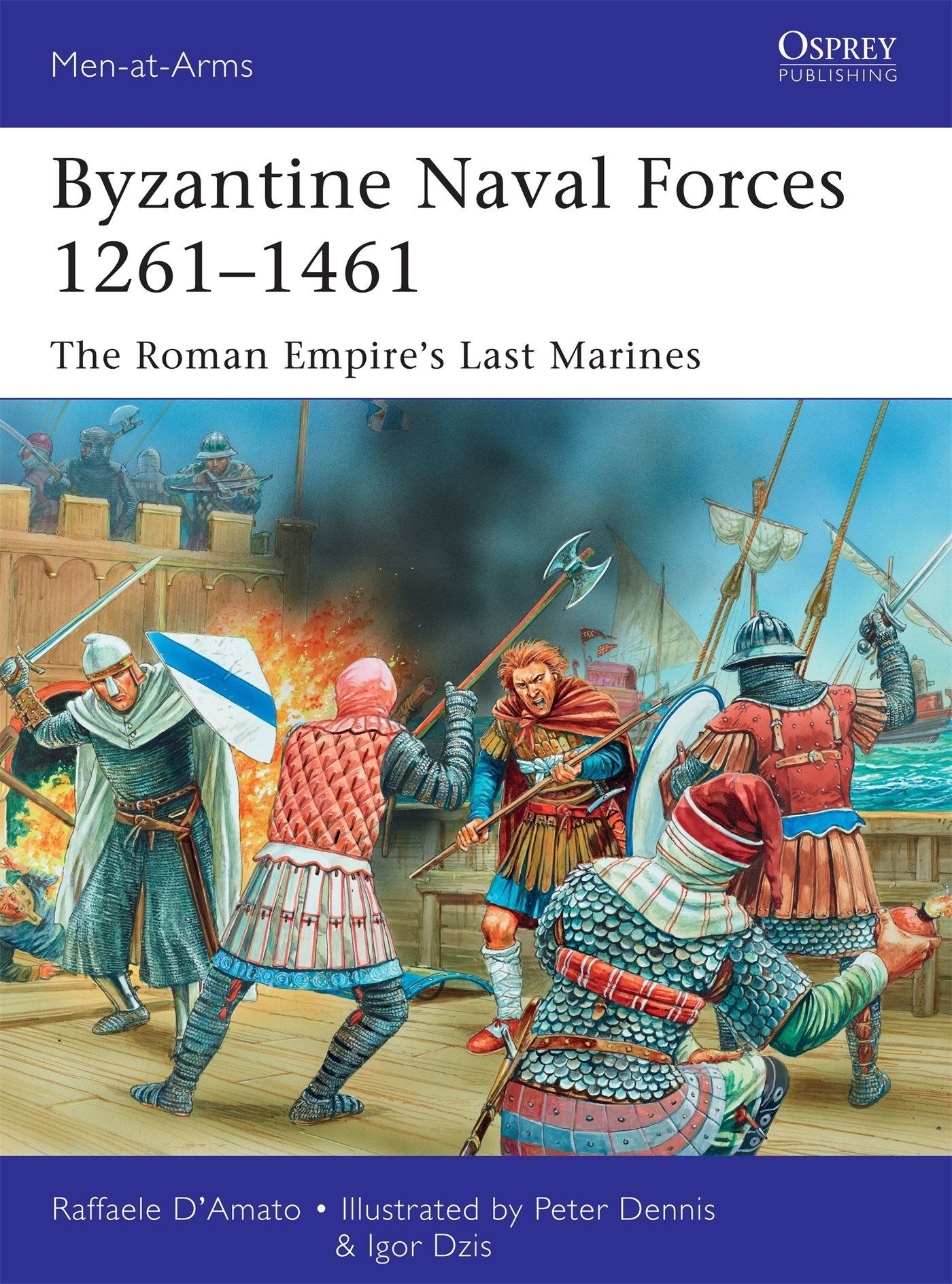 Byzantine Naval Forces 1261–1461  The Roman Empire's Last Marines  Men At Arms Band 502