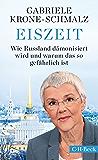 Eiszeit: Wie Russland dämonisiert wird und warum das so gefährlich ist (Beck Paperback) (German Edition)