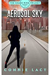 Aerosol Sky, Book 3 of The Shade Ring Trilogy Kindle Edition