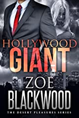 Hollywood Giant (The Desert Pleasures Series) Kindle Edition