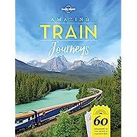 Amazing Train Journeys 1 (Amazing Journeys)