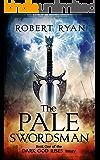 The Pale Swordsman (The Dark God Rises Trilogy Book 1)