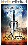 The Pale Swordsman (The Dark God Rises Trilogy Book 1)