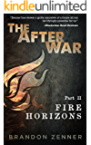 The After War - Part II: Fire Horizons