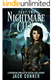 Nightmare City: Part Two: A Post-Steampunk / Science Fiction Adventure