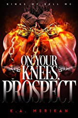 On Your Knees, Prospect (BDSM gay biker romance) (Kings of Hell MC Book 3)