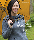 Short Row Knits: A Master Workshop with 20 Learn-as-You-Knit Projects