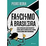 Fascismo à brasileira: Como o integralismo, maior movimento de extrema-direita da história do país, se formou e o que ele ilu
