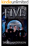 Five: Out of the Ashes (Quinae Praesidia Book 3)