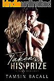 Taken as His Prize: A Dark Romance (Fallen Empire Book 1)