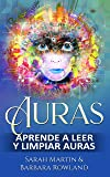 Auras: Aprende a leer y limpiar auras: Auras: Learn How To Read And Cleanse Auras / (Libro en Espanol / Spanish Book Version (Spanish Edition)