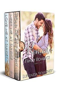 Romano Family Romance Volume 1 Box Set: Hold Me At Twilight, Meet Me At Sunrise, Love Me At Sunset