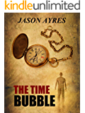 The Time Bubble (English Edition)