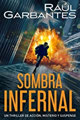 Sombra infernal: Un thriller de acción, misterio y suspense (Spanish Edition) Kindle Edition