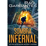 Sombra infernal: Un thriller de acción, misterio y suspense (Spanish Edition)