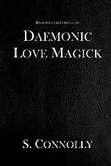 Daemonic Love Magick (The Daemonolater's Guide Book 8) Kindle Edition