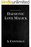 Daemonic Love Magick (The Daemonolater's Guide Book 8)