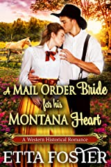 A Mail Order Bride for his Montana Heart: A Historical Western Romance Book Kindle Edition